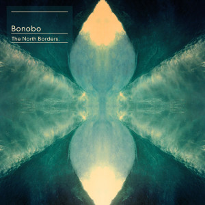 Bonobo - 'The North Borders'